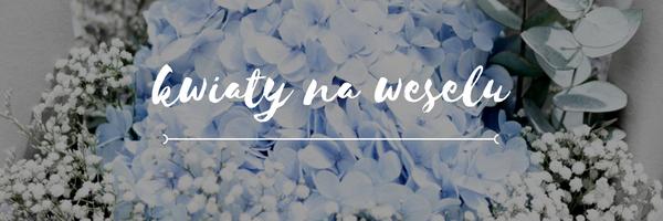 nagłówek. jakie kwiaty na wesele
